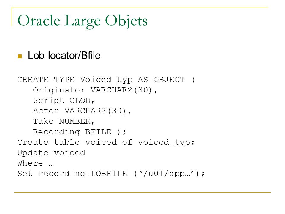 Oracle Large Objets Lob locator/Bfile