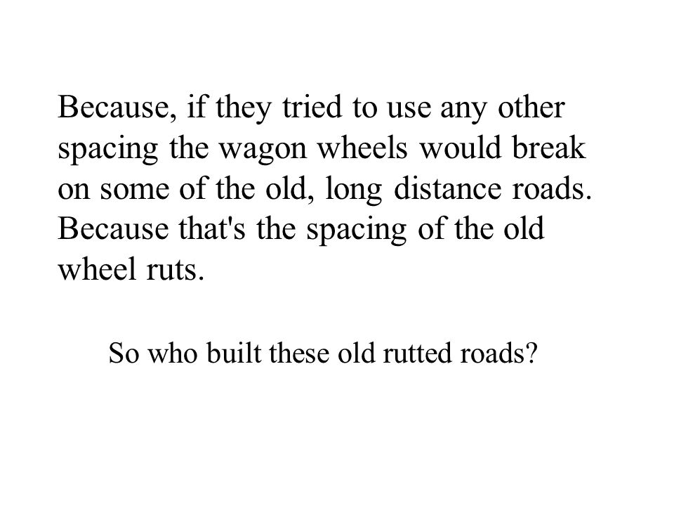 So who built these old rutted roads