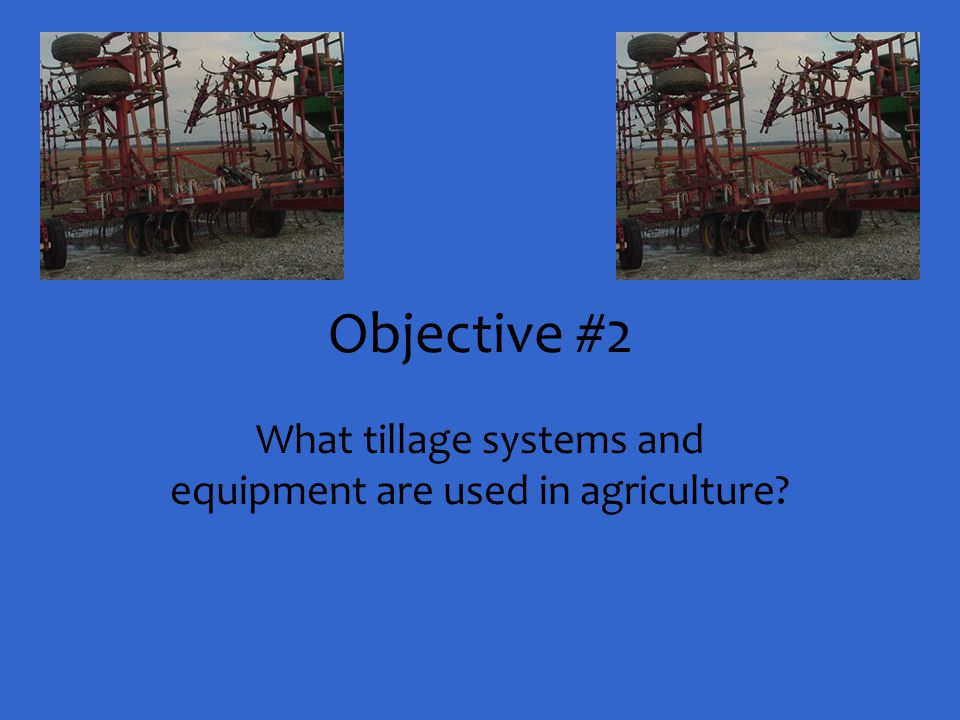 What tillage systems and equipment are used in agriculture