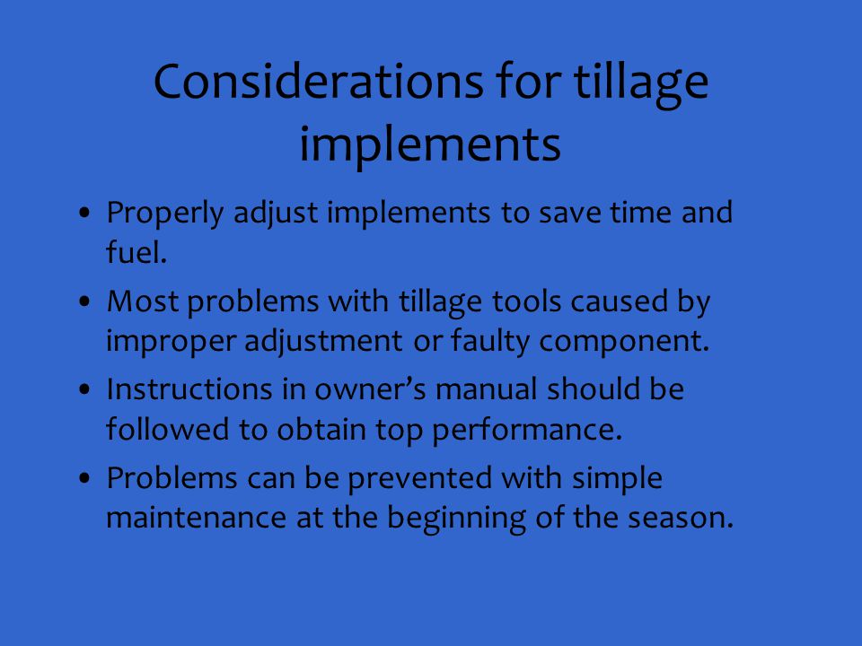 Considerations for tillage implements