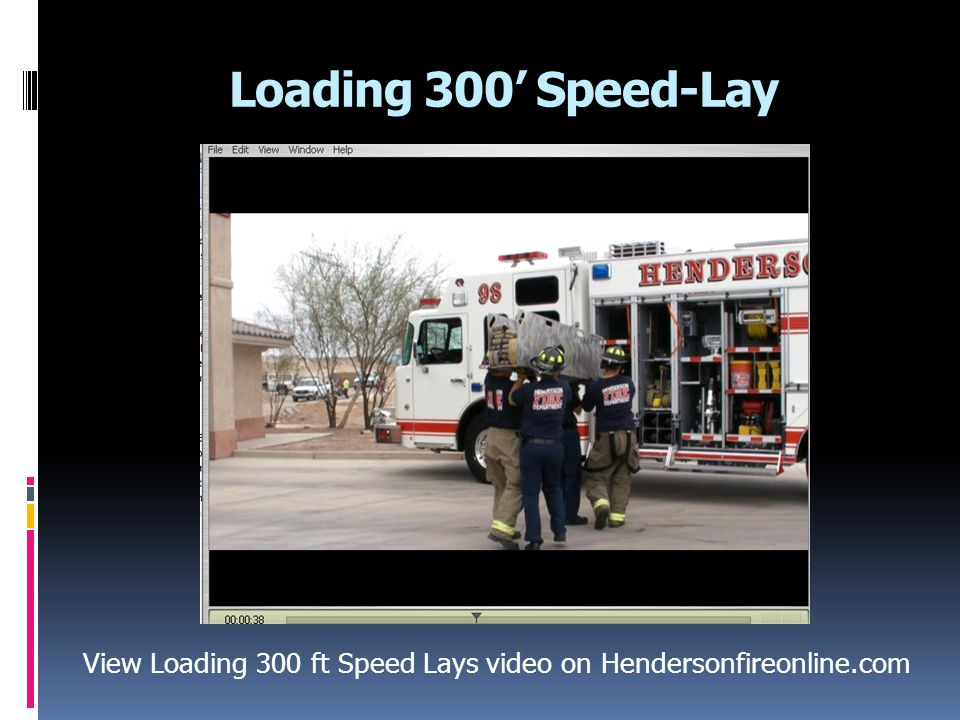 View Loading 300 ft Speed Lays video on Hendersonfireonline.com