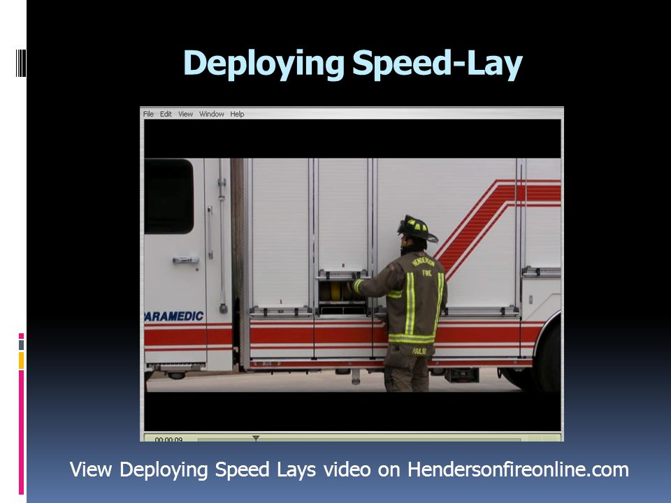 View Deploying Speed Lays video on Hendersonfireonline.com