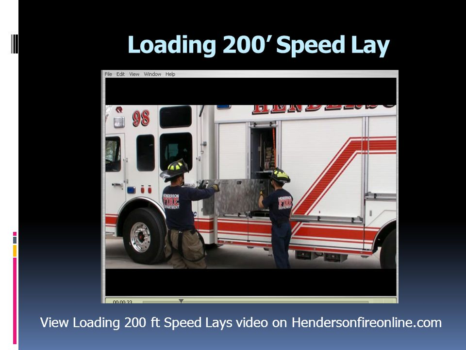 View Loading 200 ft Speed Lays video on Hendersonfireonline.com