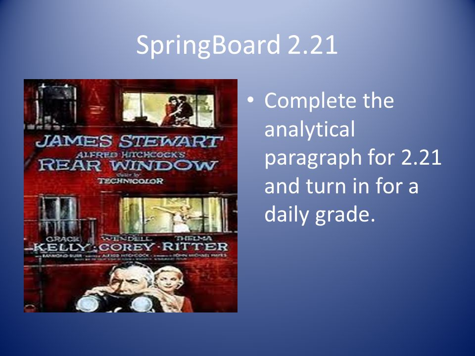 SpringBoard 2.21 Complete the analytical paragraph for 2.21 and turn in for a daily grade.