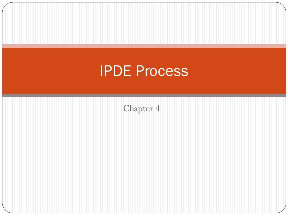 IPDE Process Chapter 4