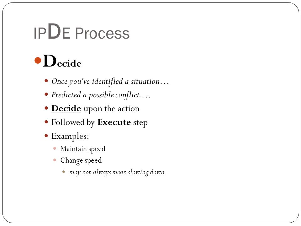 Decide IPDE Process Once you've identified a situation…