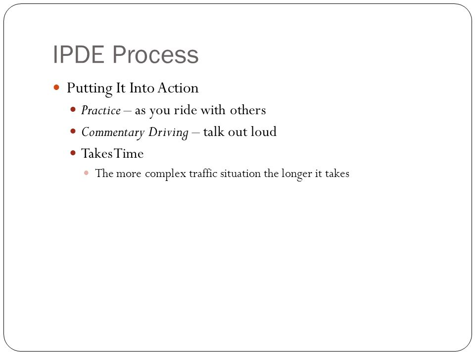 IPDE Process Putting It Into Action Practice – as you ride with others