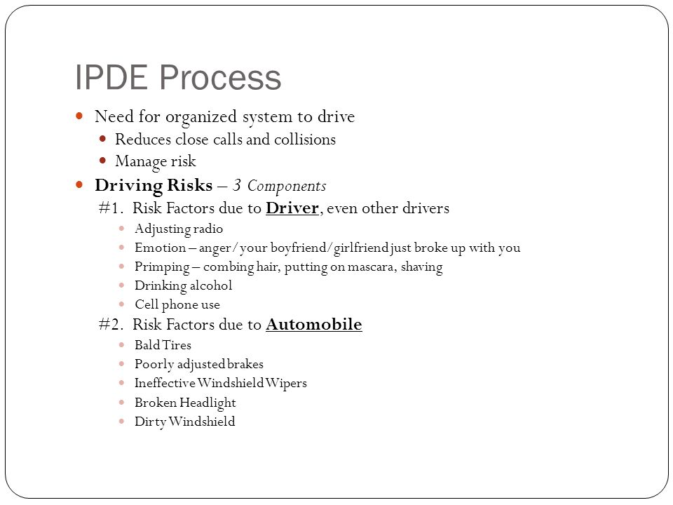 IPDE Process Need for organized system to drive