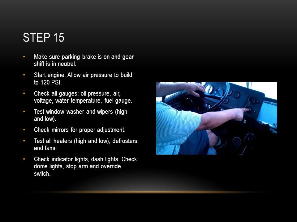 Step 15 Make sure parking brake is on and gear shift is in neutral.