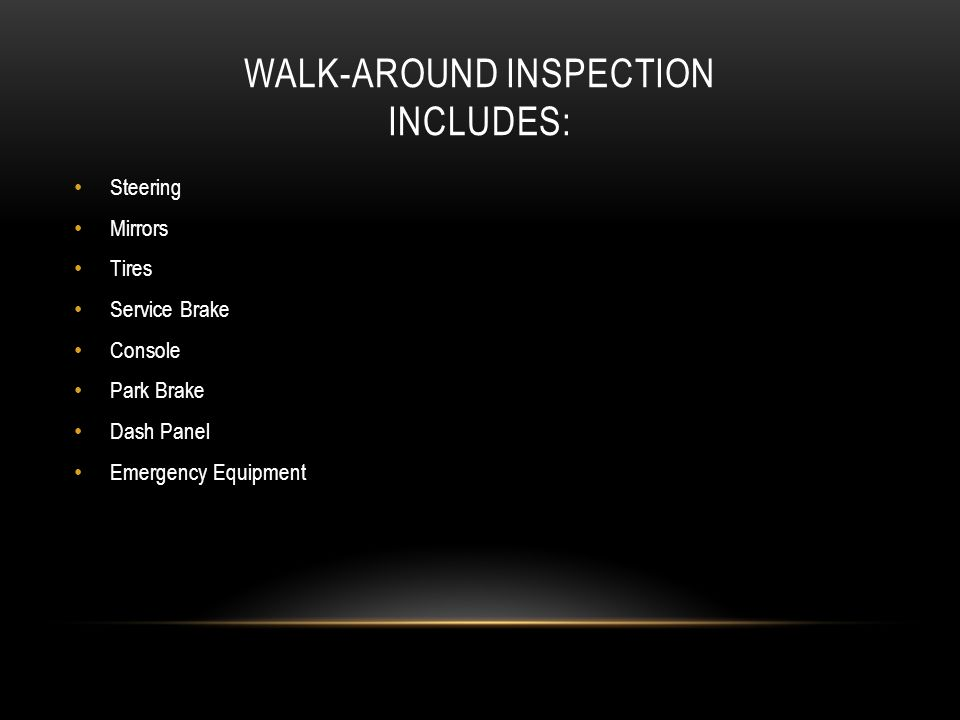 Walk-around Inspection Includes: