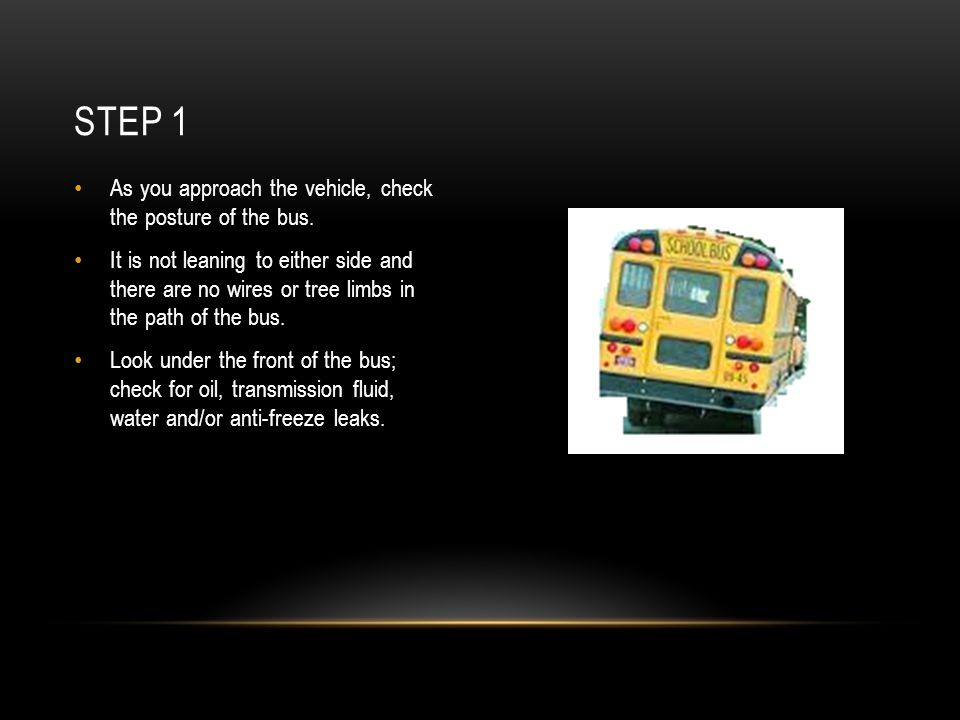 Step 1 As you approach the vehicle, check the posture of the bus.