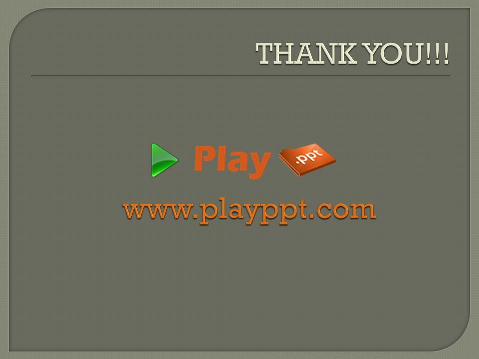 THANK YOU!!! www.playppt.com