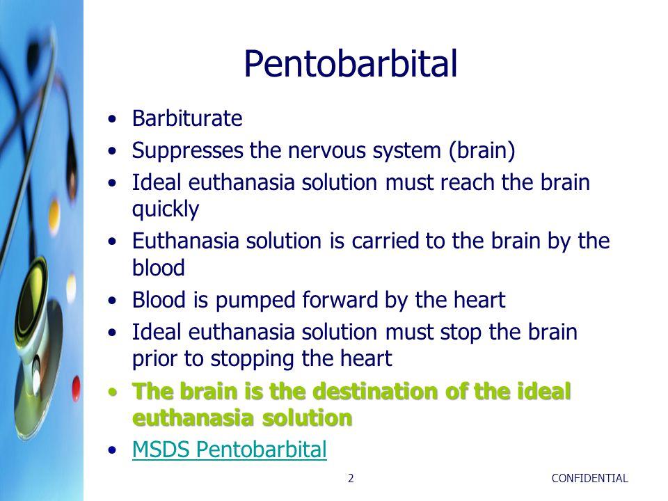 Pentobarbital Barbiturate Suppresses the nervous system (brain)