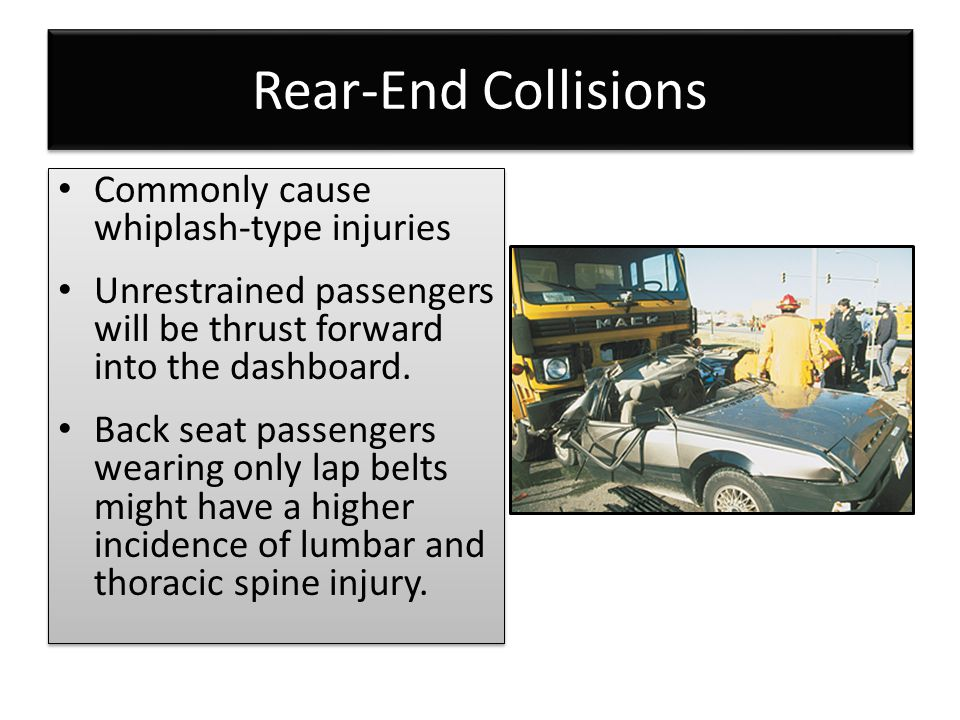 Rear-End Collisions Commonly cause whiplash-type injuries