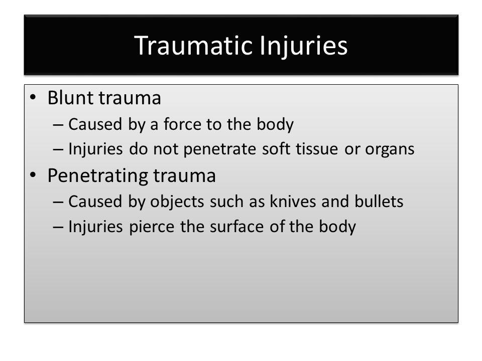 Traumatic Injuries Blunt trauma Penetrating trauma