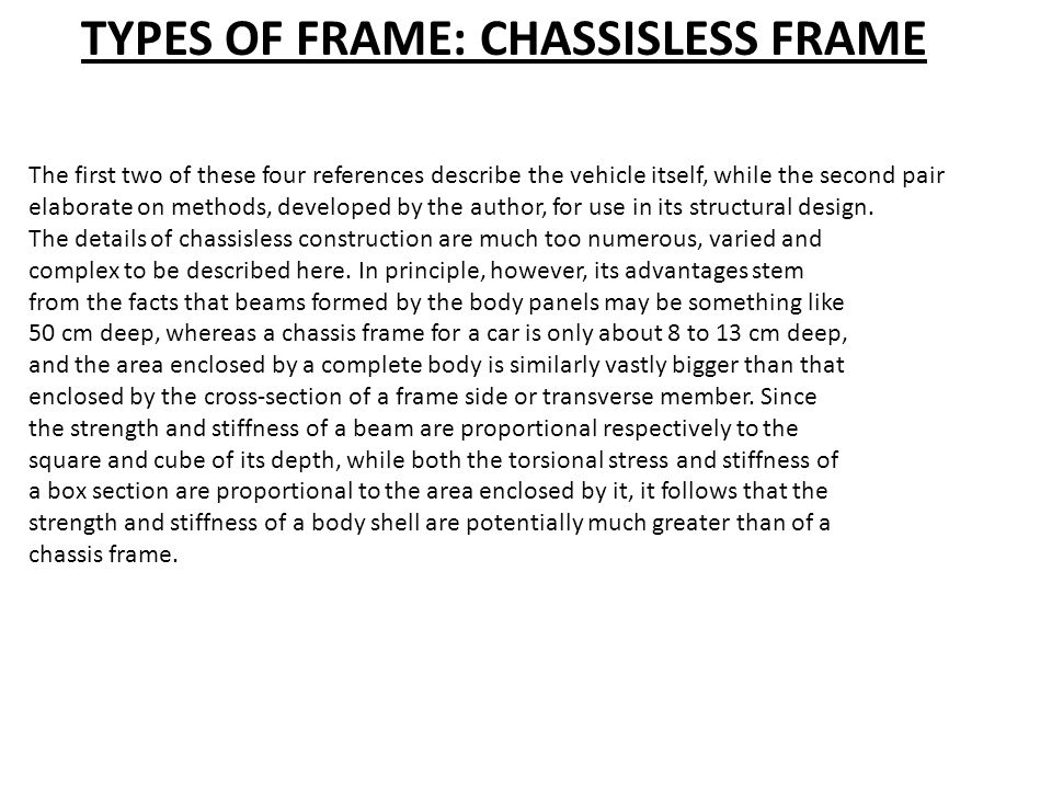 TYPES OF FRAME: CHASSISLESS FRAME