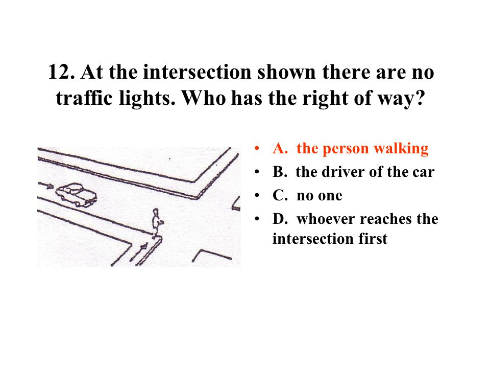 12. At the intersection shown there are no traffic lights