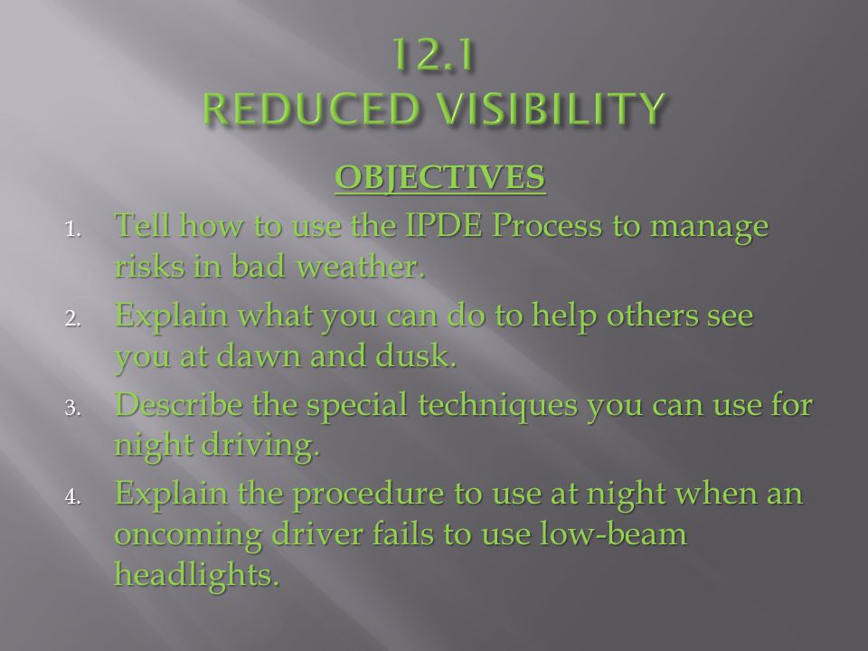 12.1 REDUCED VISIBILITY OBJECTIVES
