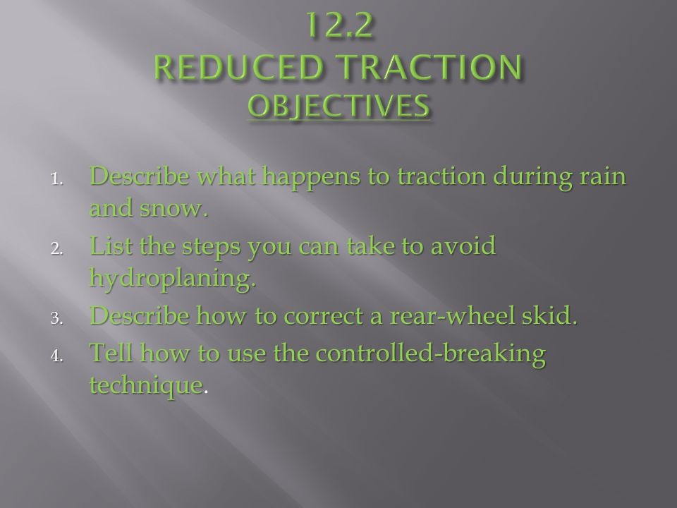 12.2 REDUCED TRACTION OBJECTIVES