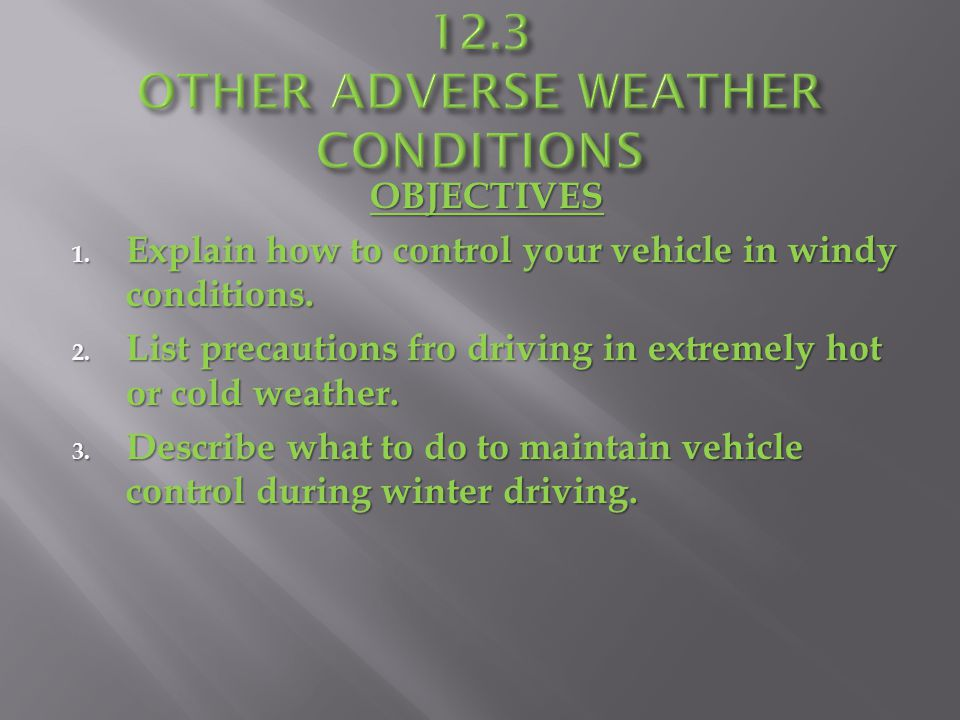 12.3 OTHER ADVERSE WEATHER CONDITIONS