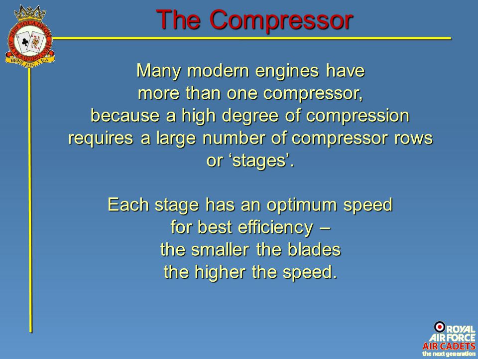 The Compressor Many modern engines have more than one compressor,