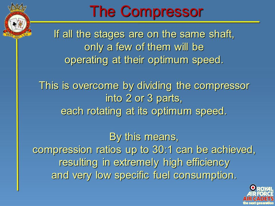 The Compressor If all the stages are on the same shaft,