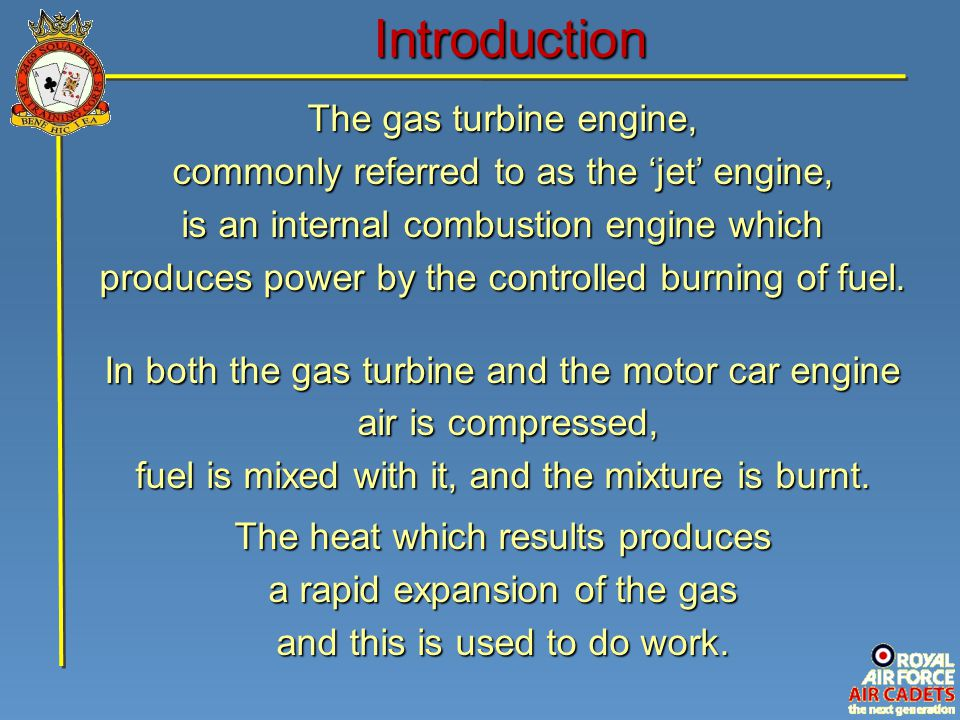 Introduction The gas turbine engine,