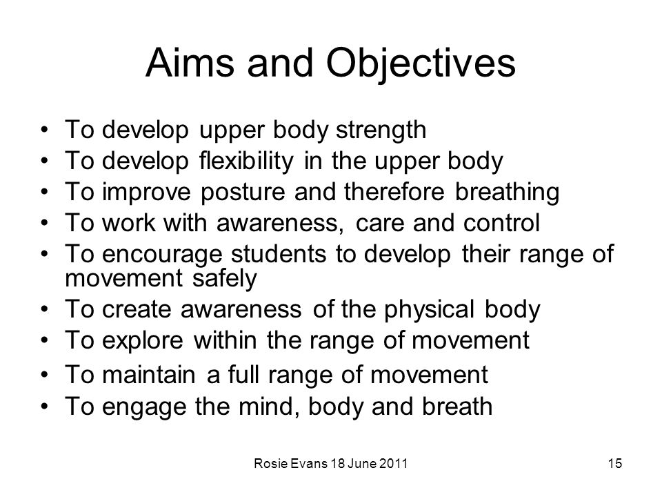 Aims and Objectives To develop upper body strength