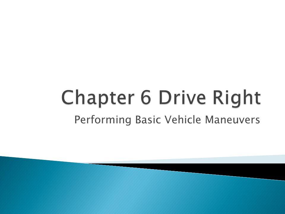 Performing Basic Vehicle Maneuvers