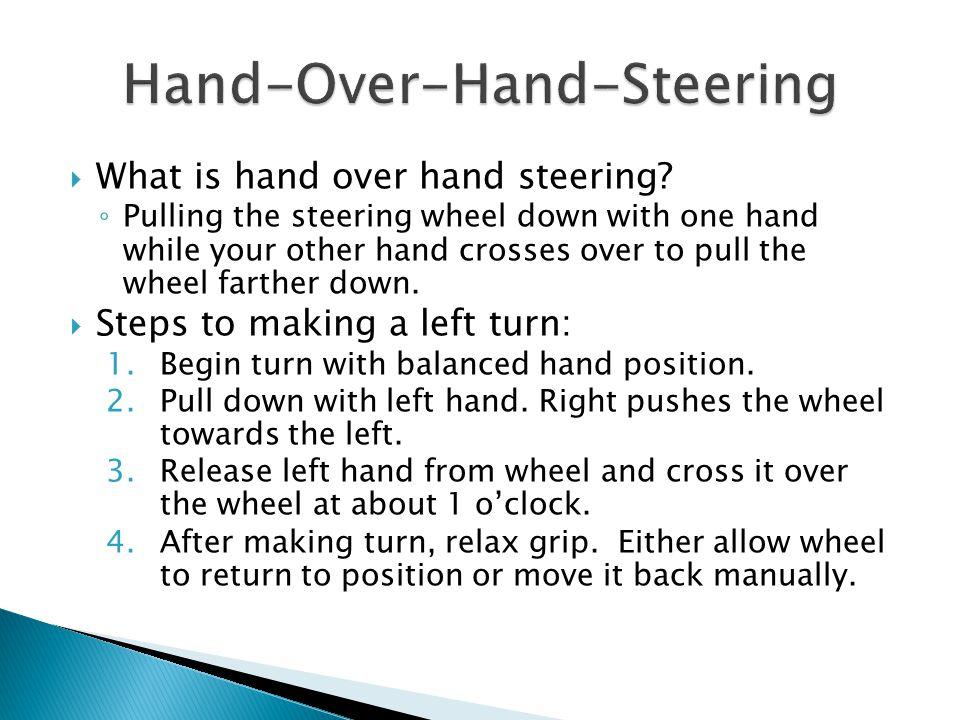 Hand-Over-Hand-Steering