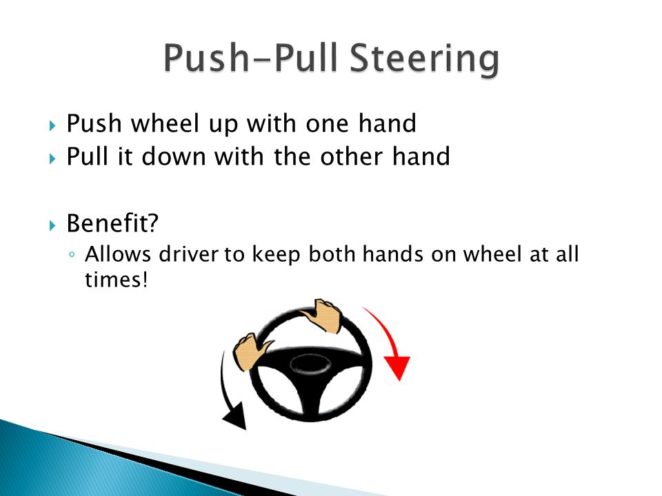 Push-Pull Steering Push wheel up with one hand