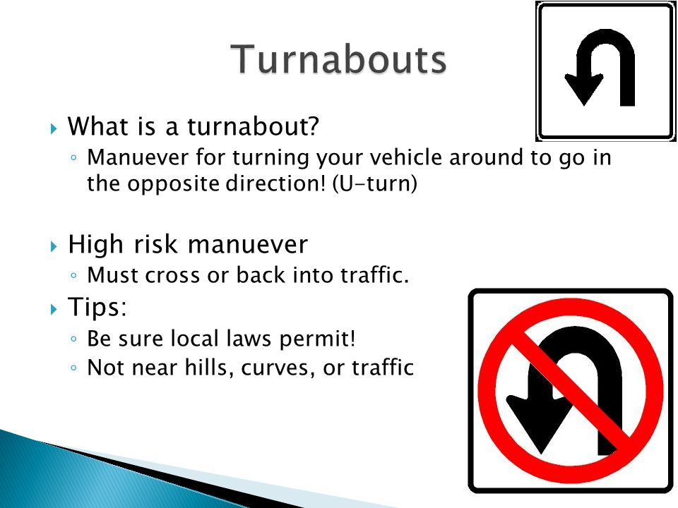 Turnabouts What is a turnabout High risk manuever Tips: