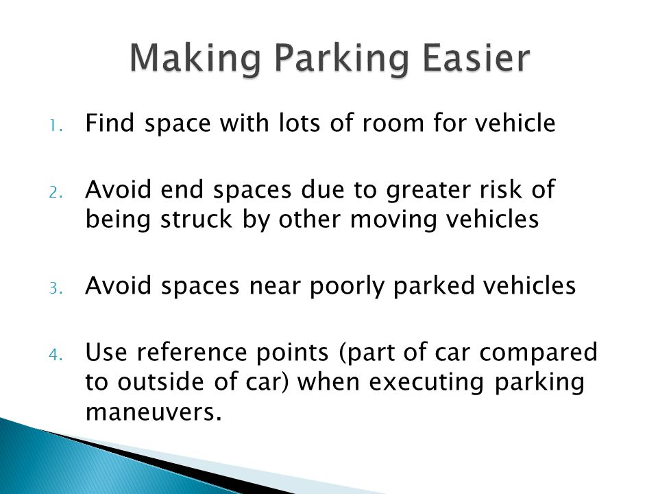 Making Parking Easier Find space with lots of room for vehicle