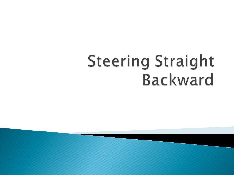 Steering Straight Backward
