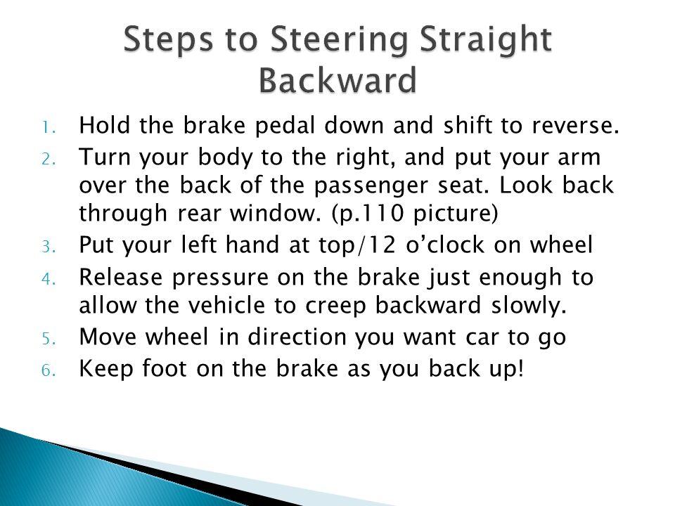Steps to Steering Straight Backward