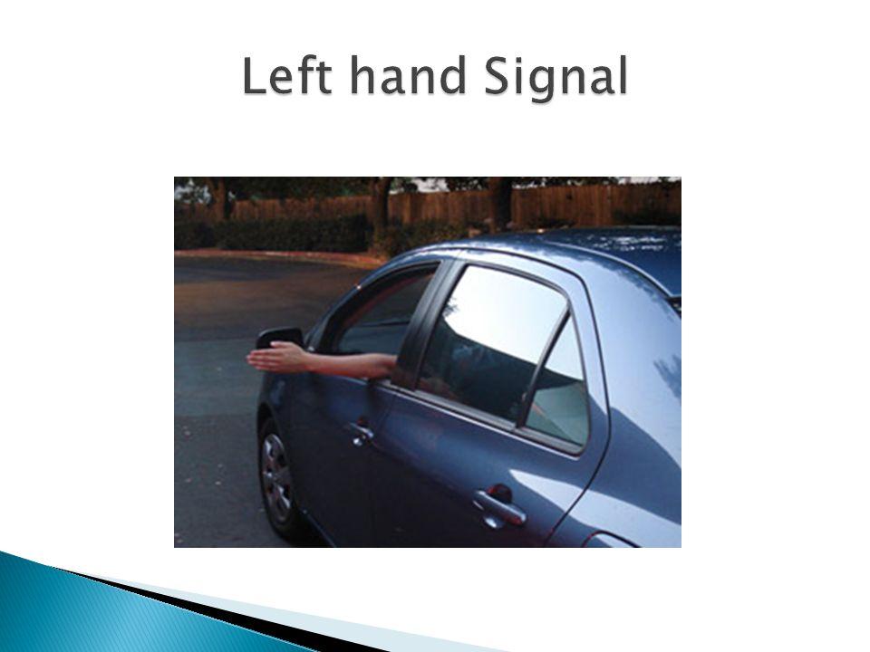 Left hand Signal