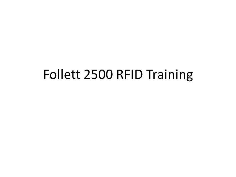 Follett 2500 RFID Training