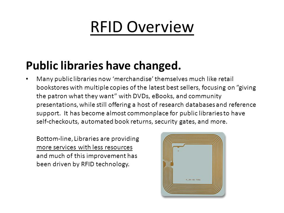 RFID Overview Public libraries have changed.
