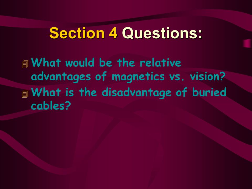 Section 4 Questions: What would be the relative advantages of magnetics vs.