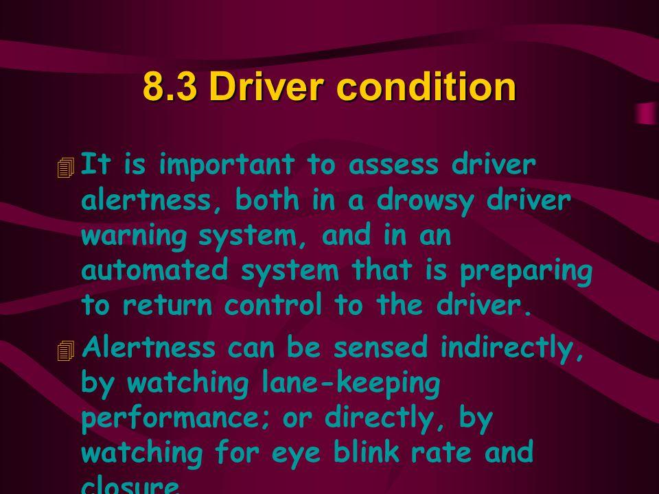 8.3 Driver condition