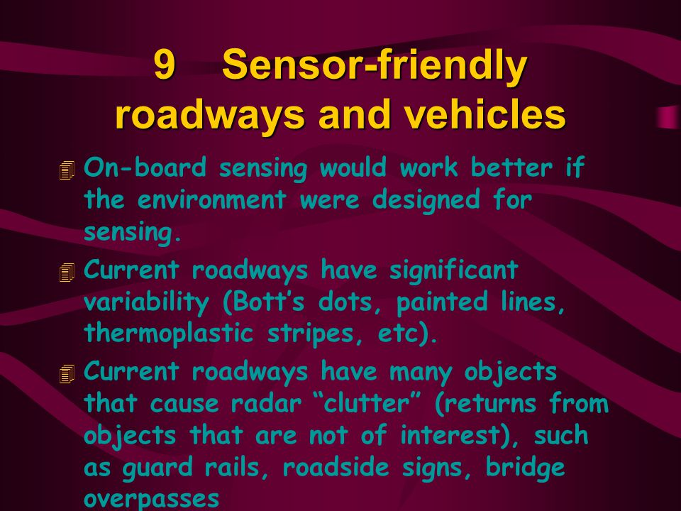 9 Sensor-friendly roadways and vehicles