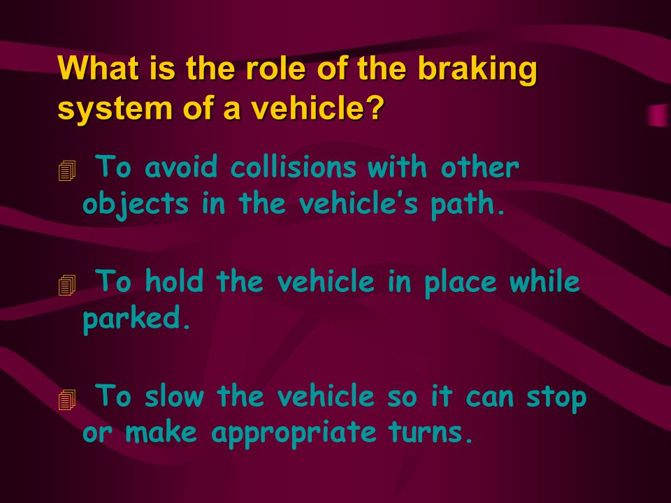 What is the role of the braking system of a vehicle