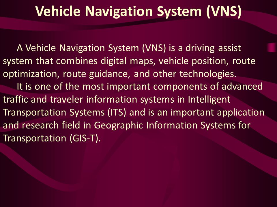 Vehicle Navigation System (VNS)