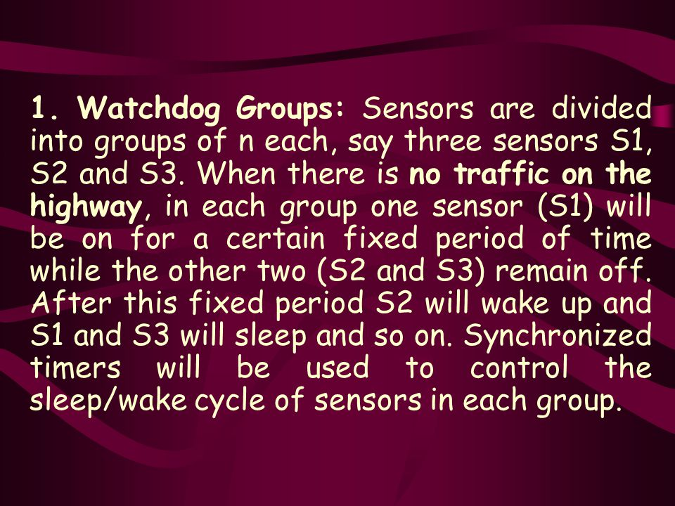 1. Watchdog Groups: Sensors are divided into groups of n each, say three sensors S1, S2 and S3.