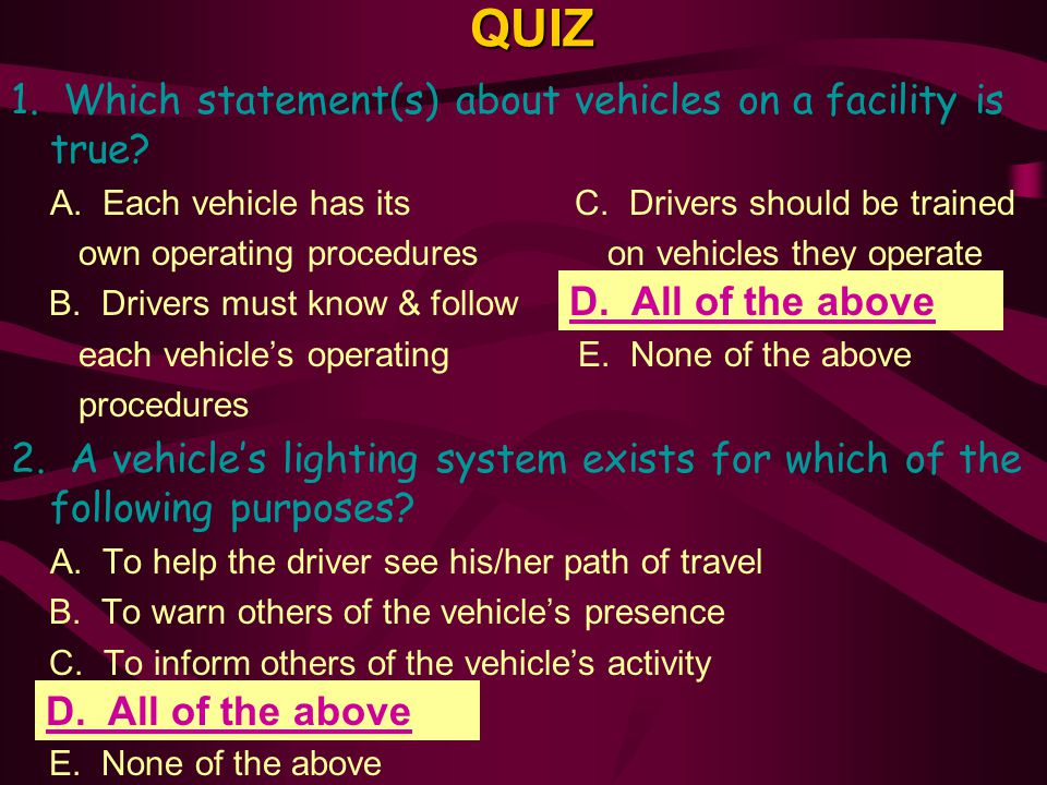 QUIZ 1. Which statement(s) about vehicles on a facility is true