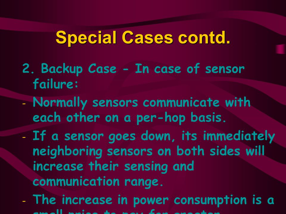 Special Cases contd. 2. Backup Case - In case of sensor failure: