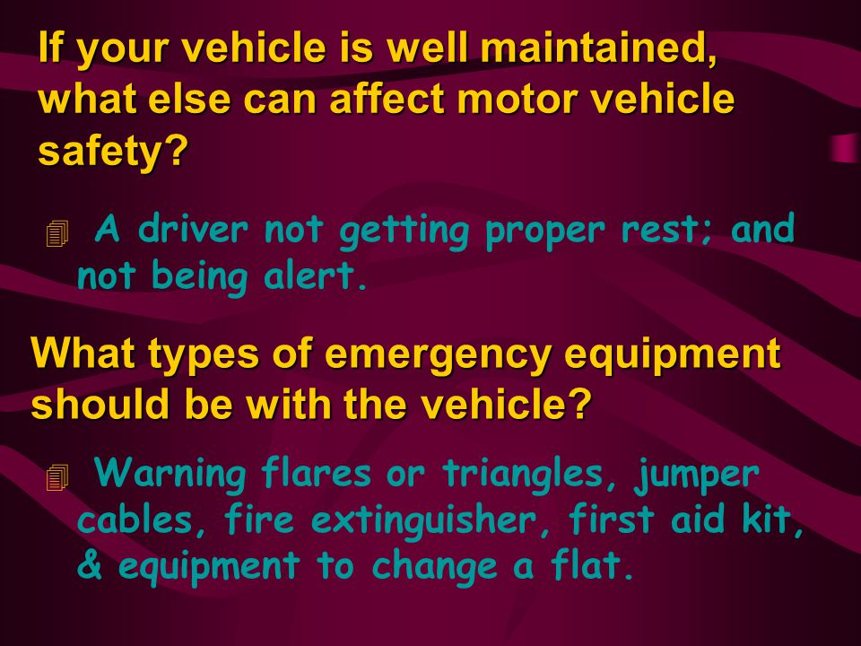 What types of emergency equipment should be with the vehicle