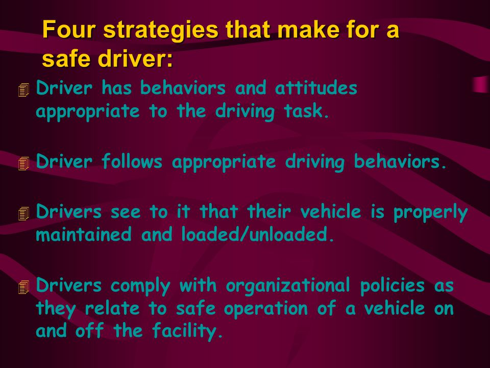 Four strategies that make for a safe driver: