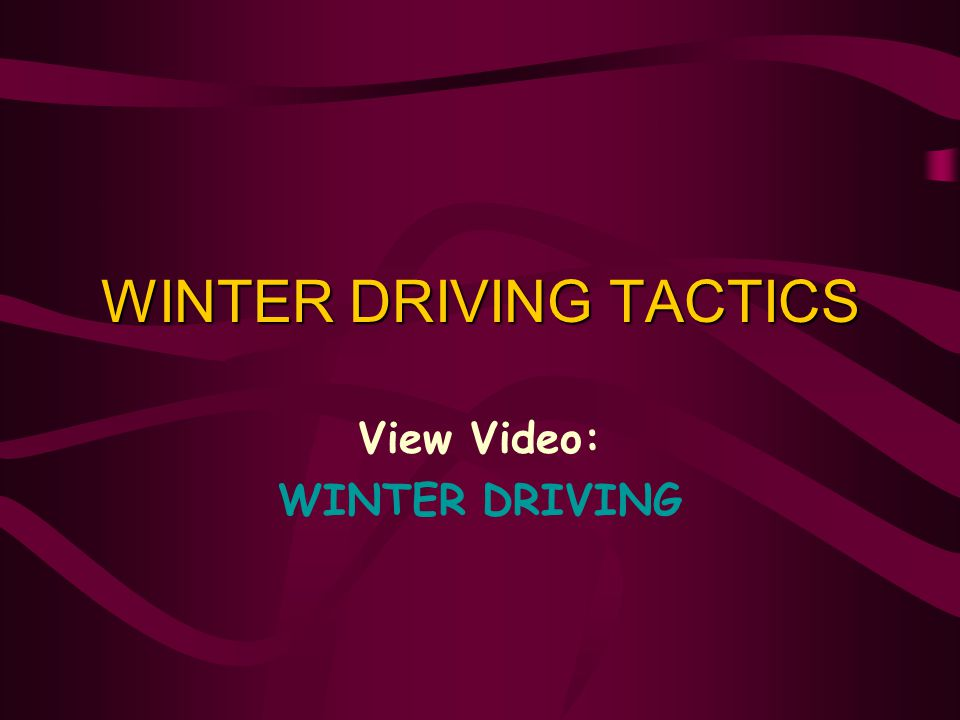 WINTER DRIVING TACTICS