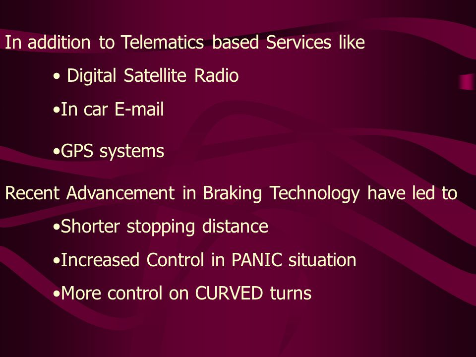 In addition to Telematics based Services like
